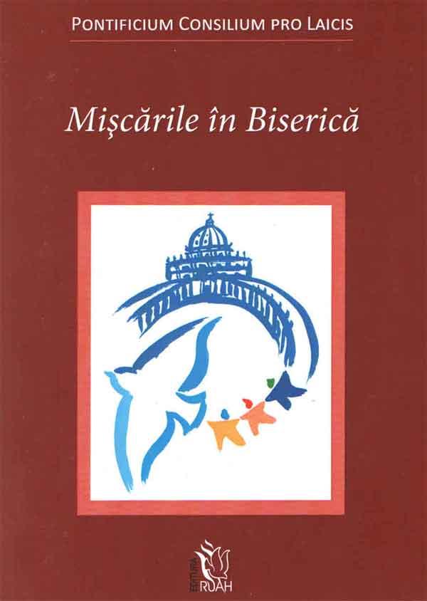 Mișcările în Biserică. Actele Congresului Mondial al Mișcărilor ecleziale Roma, 27 - 29 mai 1998