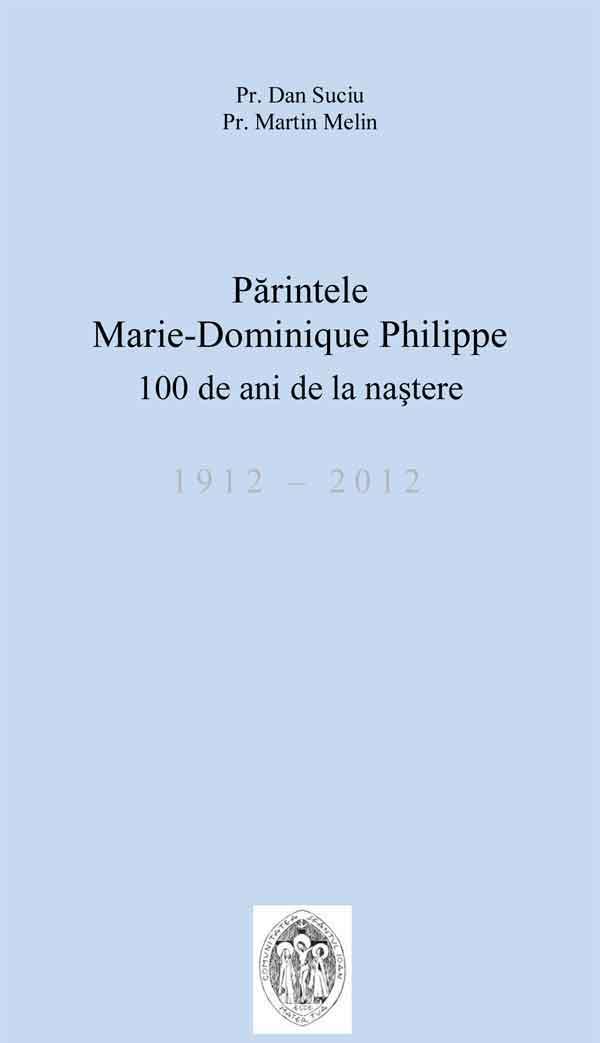 Părintele Marie-Dominique Philippe. 100 de ani de la naştere