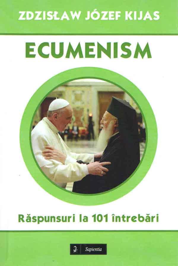 Ecumenism. Răspunsuri la 101 întrebări
