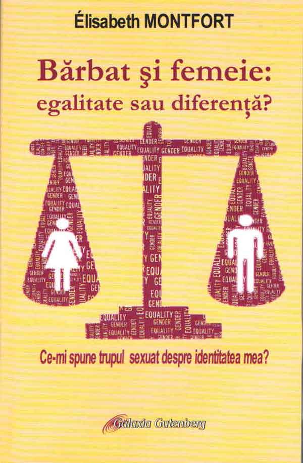 Bărbat şi femeie: egalitate sau diferenţă? Ce-mi spune trupul sexuat despre identitatea mea?