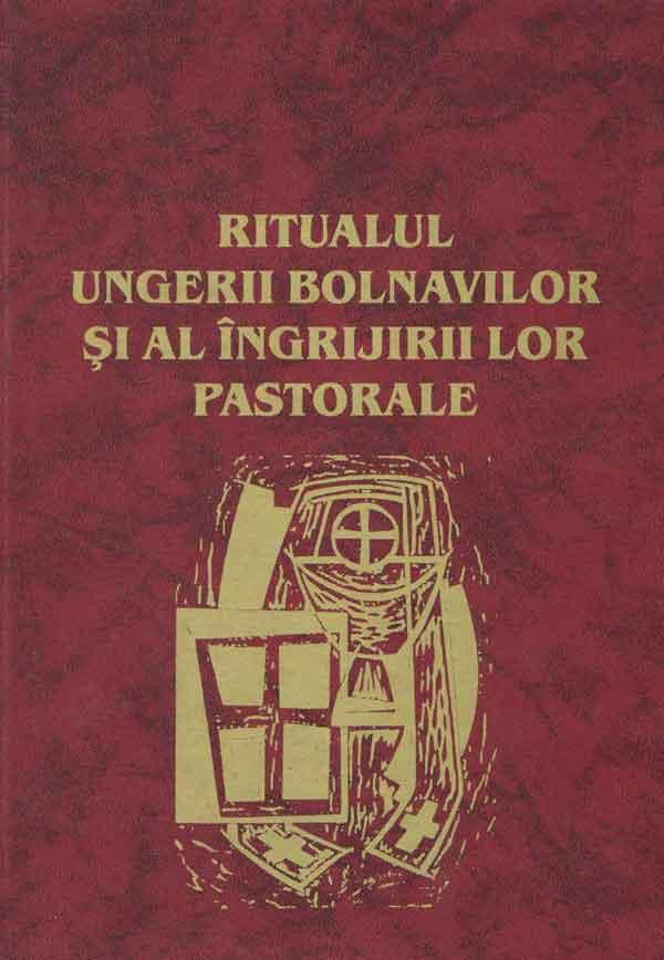 Ritualul Ungerii Bolnavilor şi al îngrijirii lor pastorale