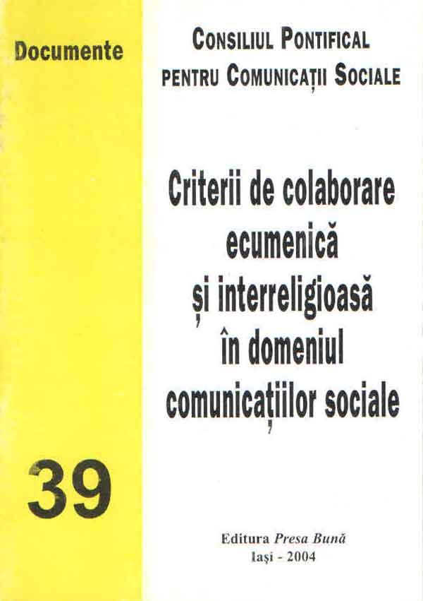Criterii de colaborare ecumenică şi interreligioasă în domeniul comunicaţiilor sociale