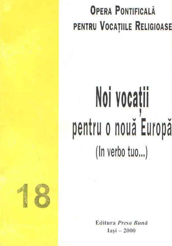 Noi vocaţii pentru o nouă Europă (In verbo tuo...)