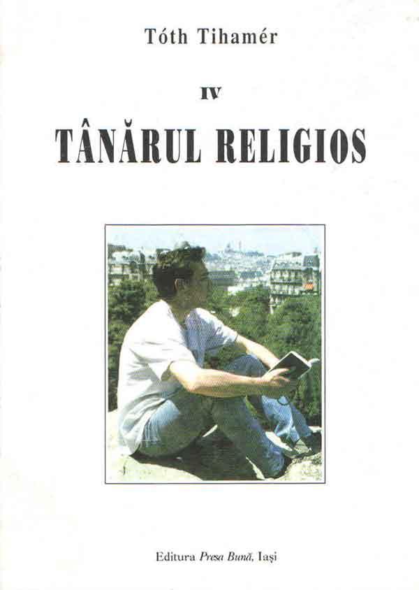 Tânărul religios. Volumul IV