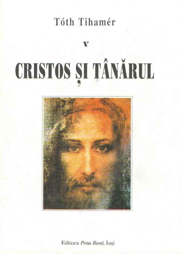 Cristos şi tânărul.Volumul V