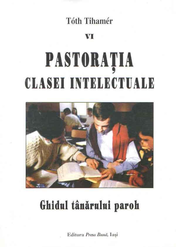 Pastoraţia clasei intelectuale. Ghidul tânărului paroh