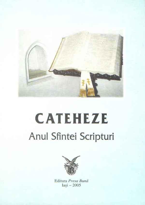 Cateheze. Anul Sfintei Scripturi