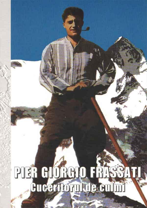 Pier Giorgio Frassati, Cuceritorul de culmi