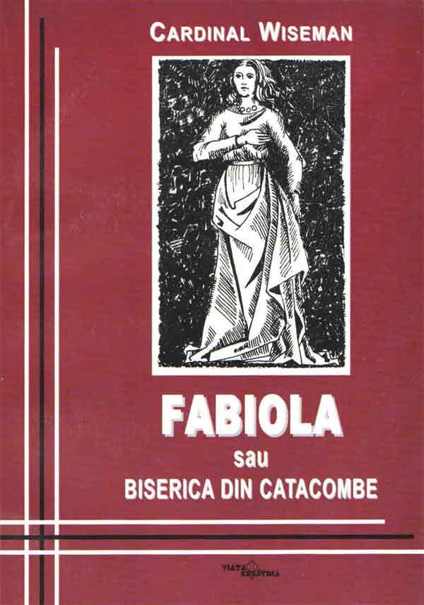 Fabiola sau Biserica din catacombe. Roman