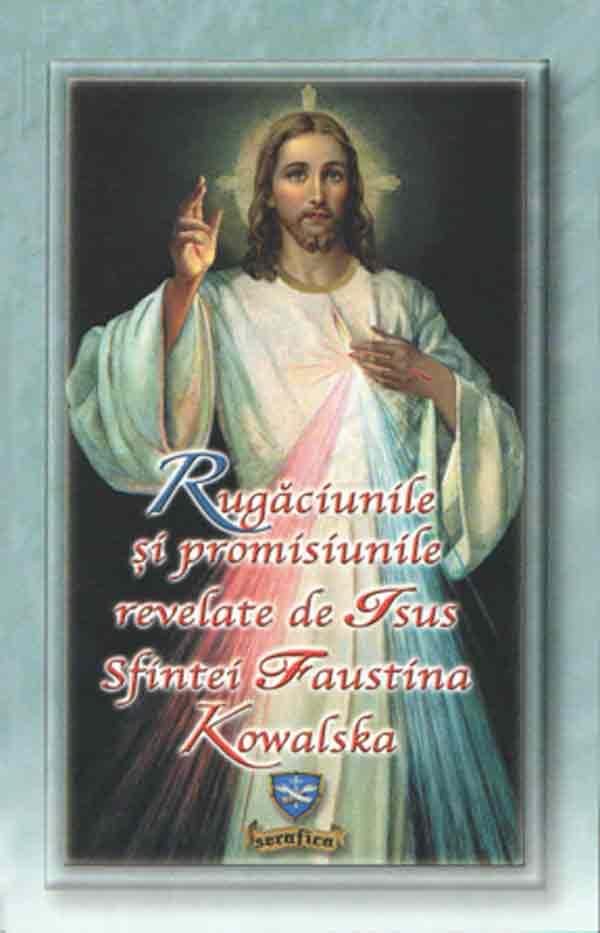 Rugăciunile şi promosiunile revelate de Isus Sfintei Faustina Kowalska