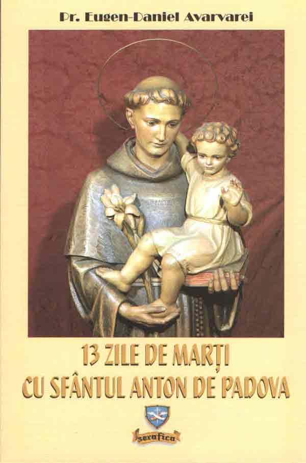 13 zile de marţi cu Sfântul Anton de Padova