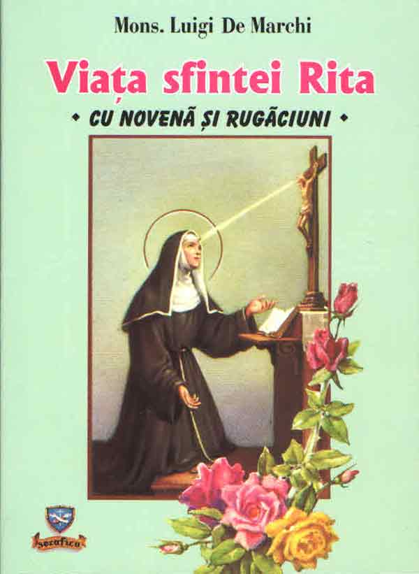 Viaţa Sfintei Rita cu novenă şi rugăciuni