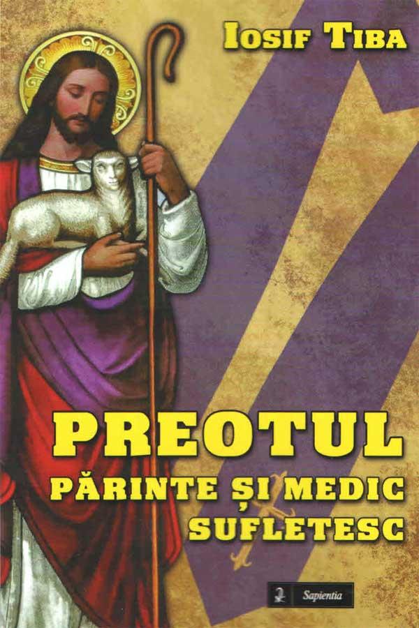 Preotul. Părinte şi medic sufletesc