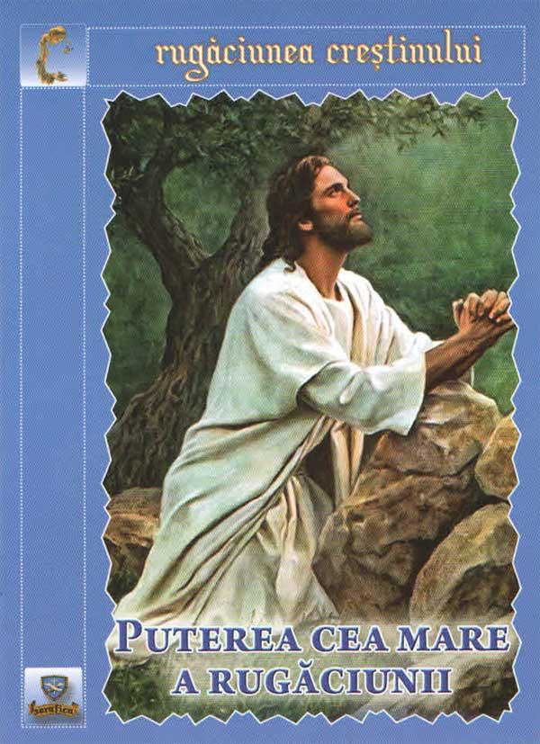 Puterea cea mare a rugăciunii