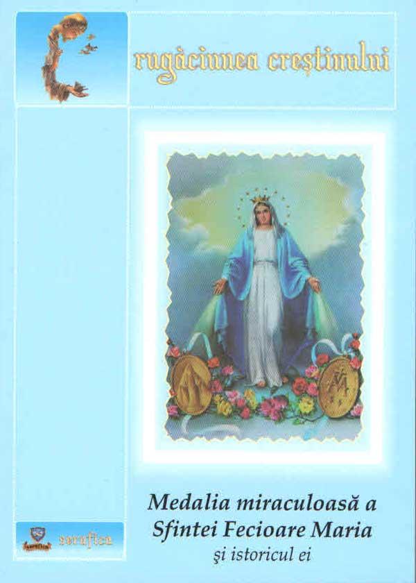 Medalia miraculoasă a Sfintei Fecioare Maria şi istoricul ei