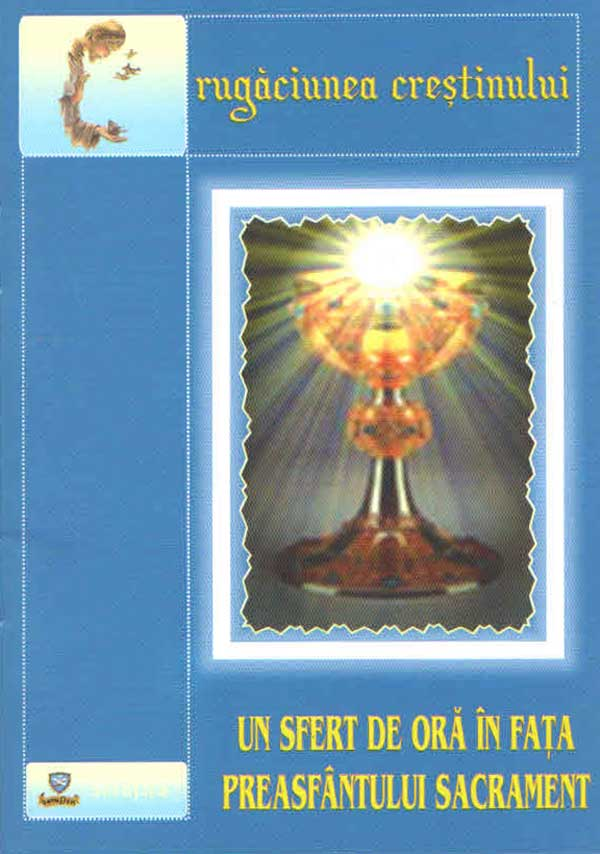 Un sfert de oră în faţa Preasfântului Sacrament