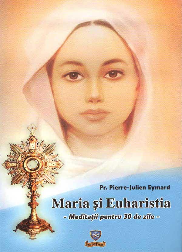 Maria şi Euharistia. Meditaţii penru 30 de zile