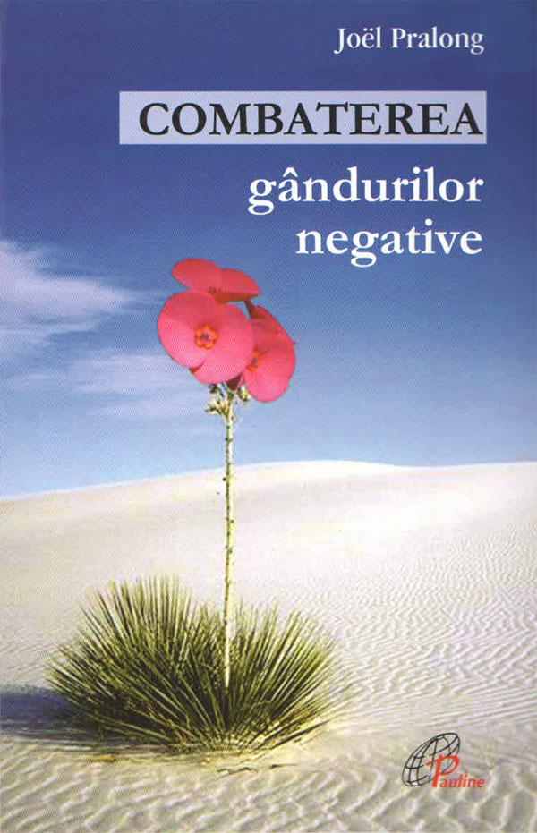 Combaterea gândurilor negative