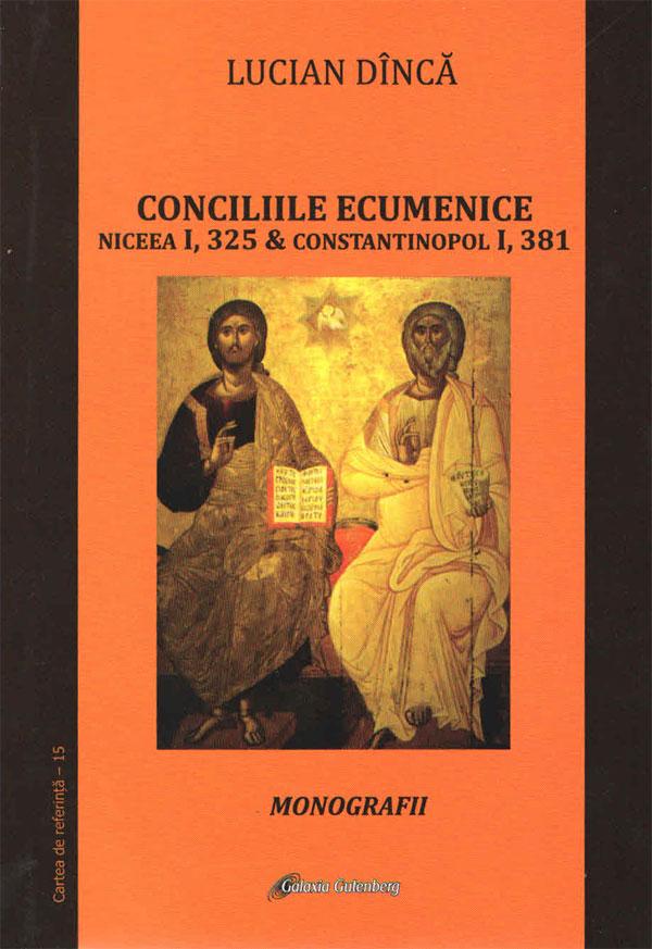 Conciliile ecumenice. Niceea I, 325 & Constantinopol I, 381