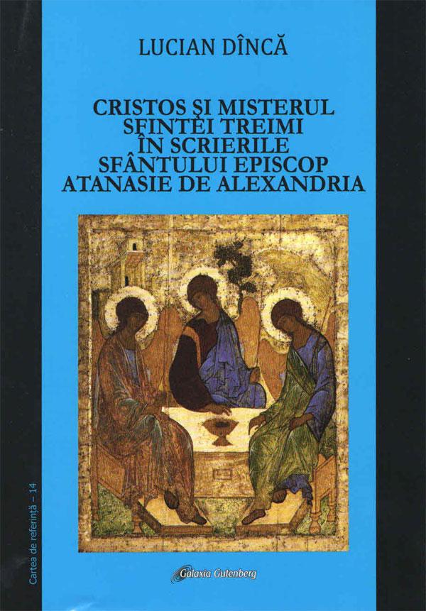 Cristos şi misterul Sfintei Treimi în scrierile Sfântului Episcop Atanasie de Alexandria