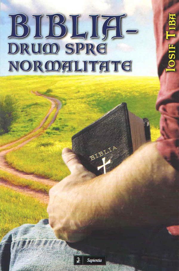 Biblia - drum spre normalitate