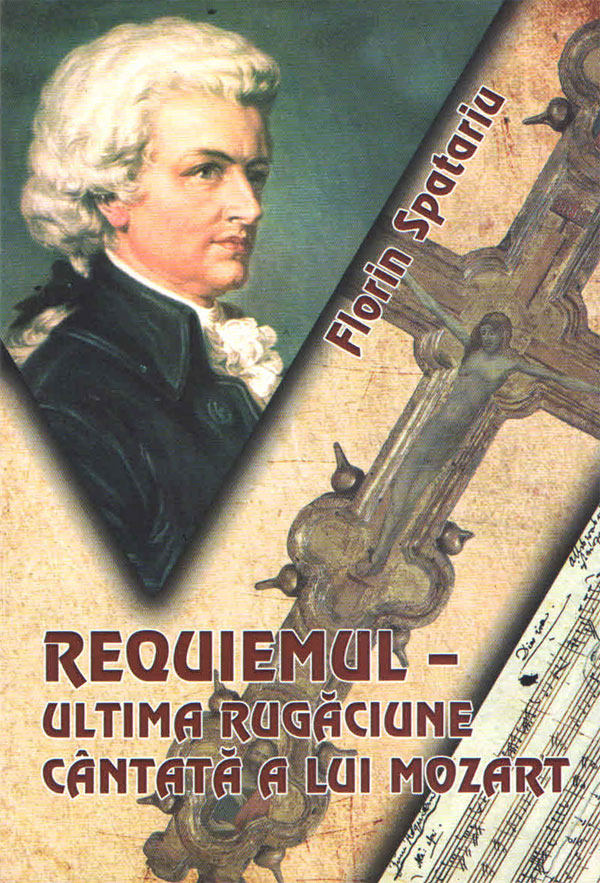 Requiemul - ultima rugăciune cântată a lui Mozart