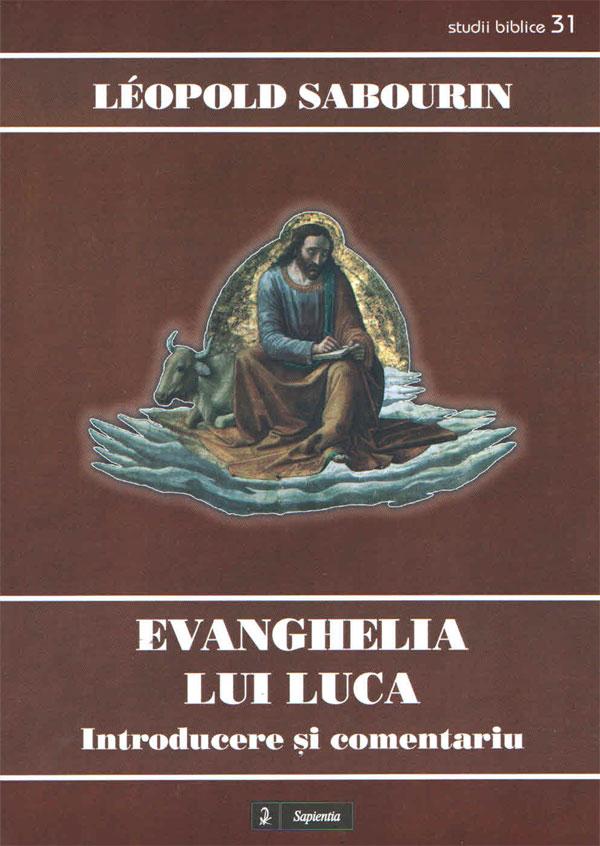 Evanghelia lui Luca. Introducere şi comentariu