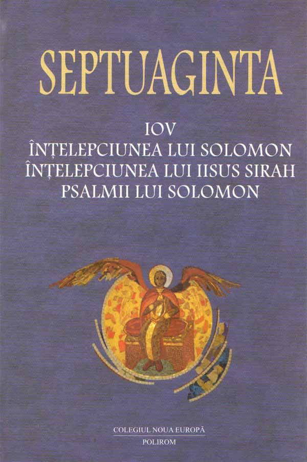 Septuaginta 4/II. Iov, Înțelepciunea lui Solomon. Înțelepciunea lui Iisus Sirah. Psalmii lui Solomon
