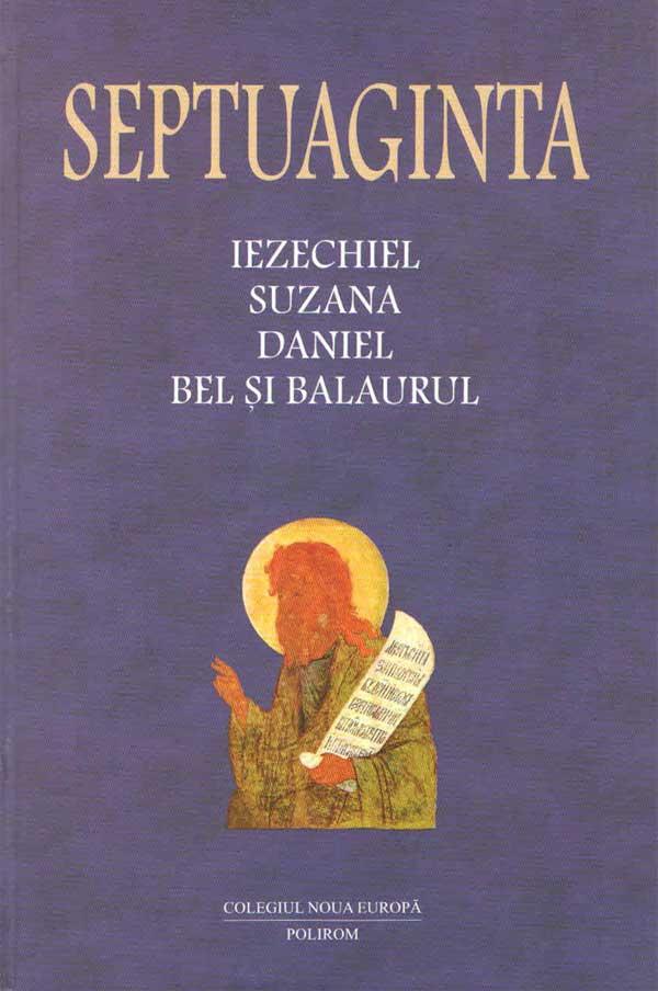 Septuaginta 6/II. Iezechiel, Suzana, Daniel, Bel și Balaurul
