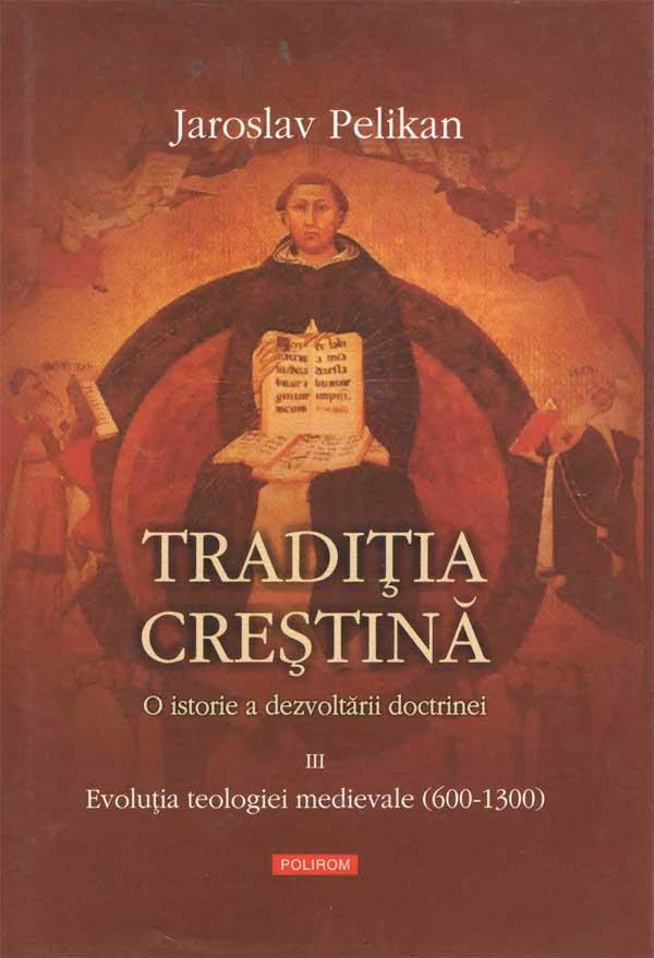 Tradiţia creştină. O istorie a dezvoltării doctrinei. Vol. III. Spiritul creștinătății răsăritene (600-1300)