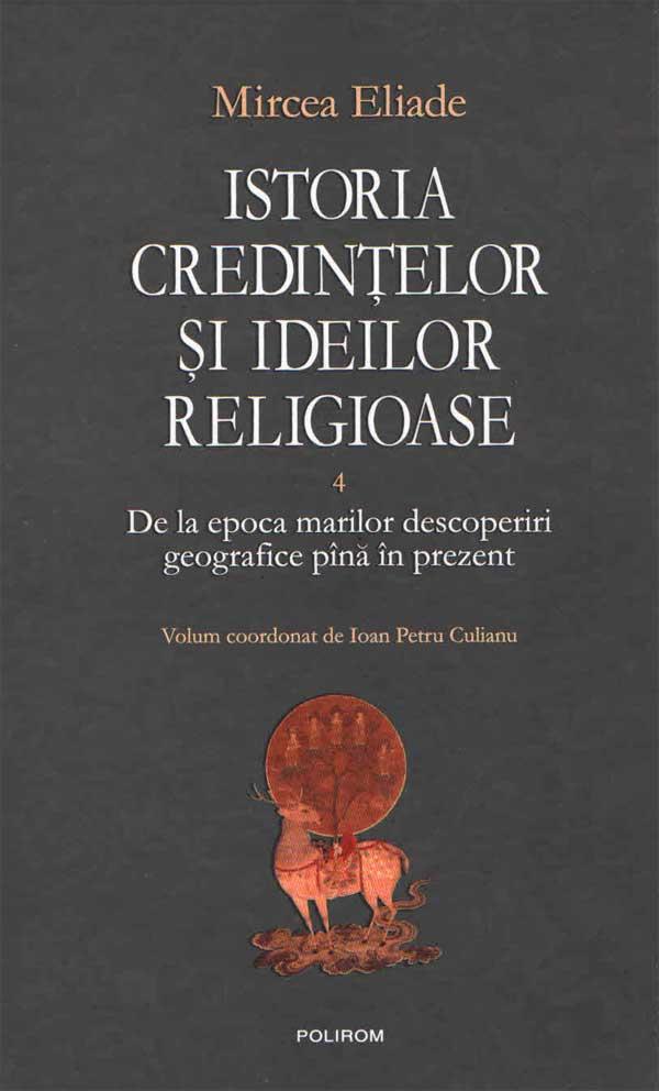 Istoria credințelor și ideilor religioase. 4 De la epoca marilor descoperiri geografice până în prezent