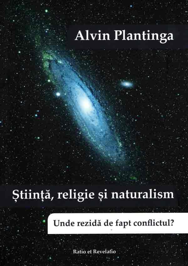 Ştiinţă, religie şi naturalism. Unde rezidă de fapt conflictul?
