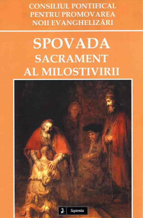Spovada, sacrament al milostivirii