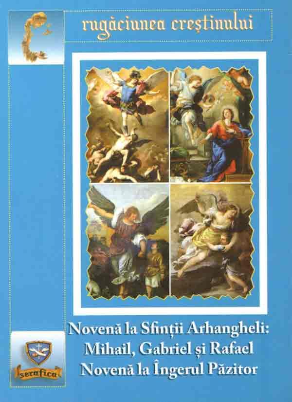 Novena la Sfinții Arhangheli: Mihail, Gabriel și Rafael. Novena la îngerul păzitor