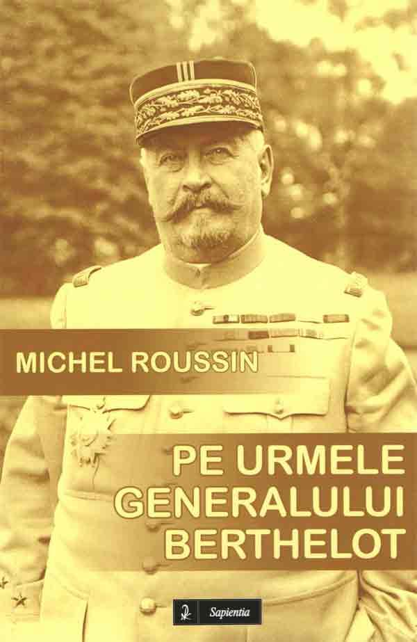 Pe urmele generalului Berthelot