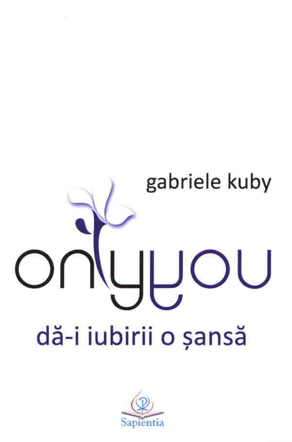 Only you. Dă-i iubirii o şansă