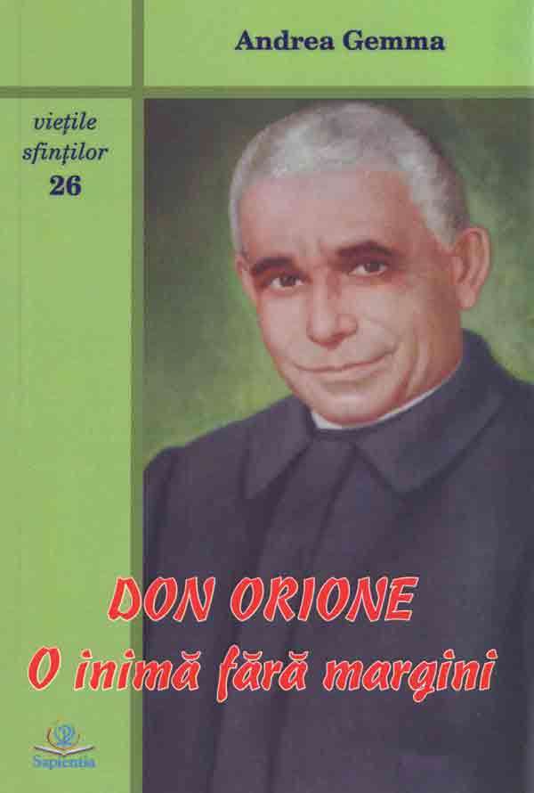 Don Orione, o inimă fără margini
