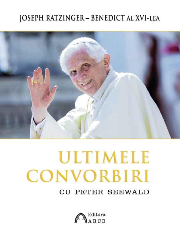 Ultimele convorbiri cu Peter Seewald