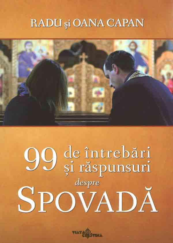 99 de întrebări şi răspunsuri despre Spovadă