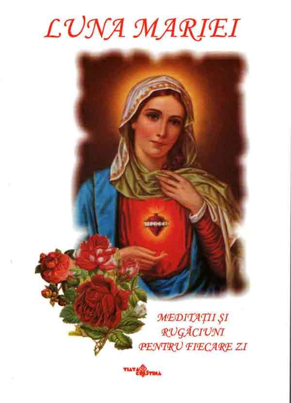 Luna Mariei. Meditaţii şi rugăciuni pentru fiecare zi