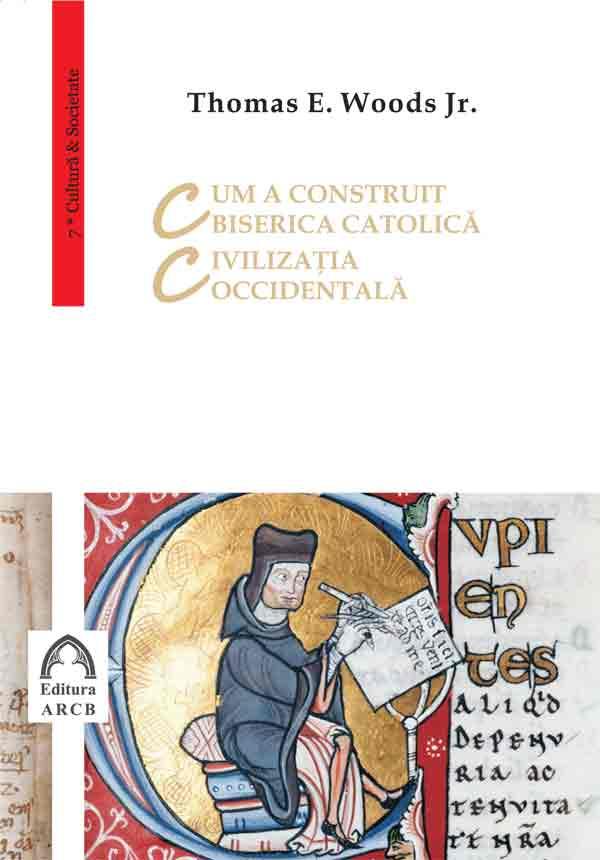 Cum a construit Biserica Catolică civilizaţia occidentală