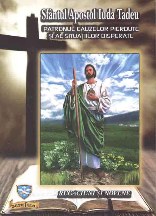 Sfântul Apostol Iuda Tadeu, patronul cazurilor pierdute şi al situaţiilor disperate