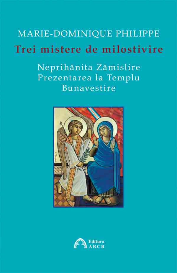 Trei mistere de milostivire - Neprihănita Zămislire - Prezentarea la Templu - Bunavestire