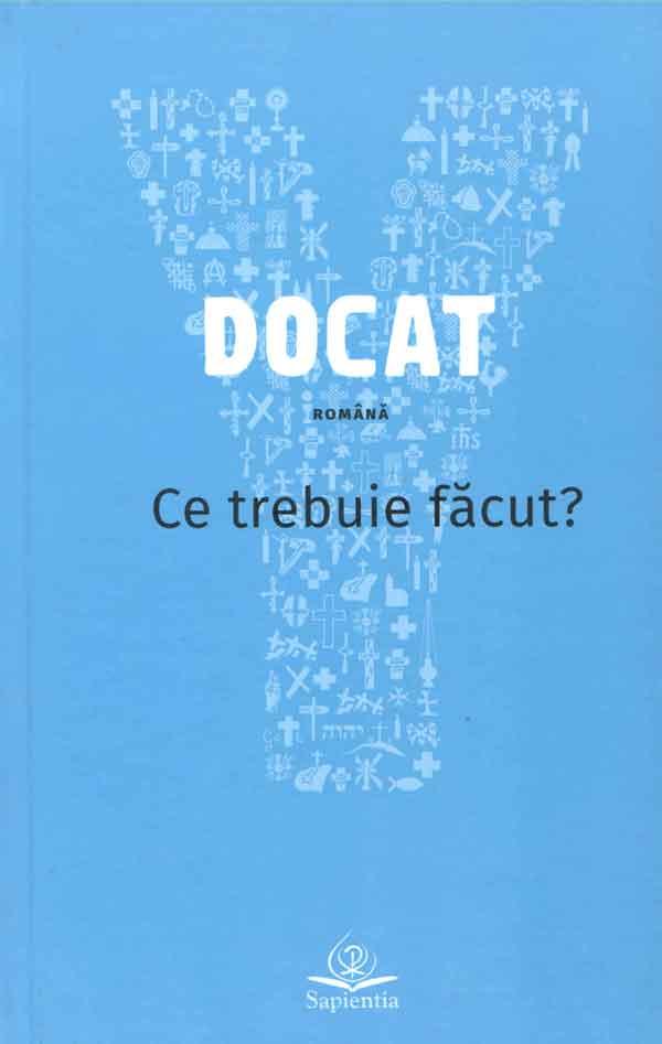 DOCAT: ce trebuie făcut?: Doctrina socială a Bisericii Catolice