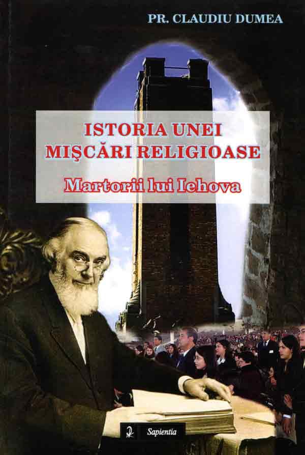 Istoria unei mişcări religioase. Martorii lui Yehova