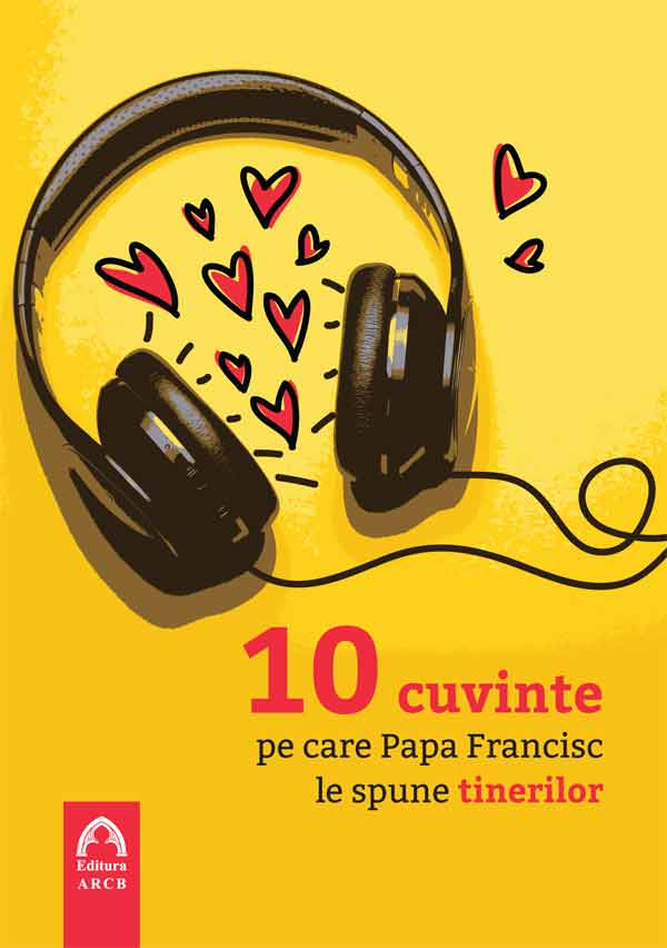 10 cuvinte pe care Papa Francisc le spune tinerilor