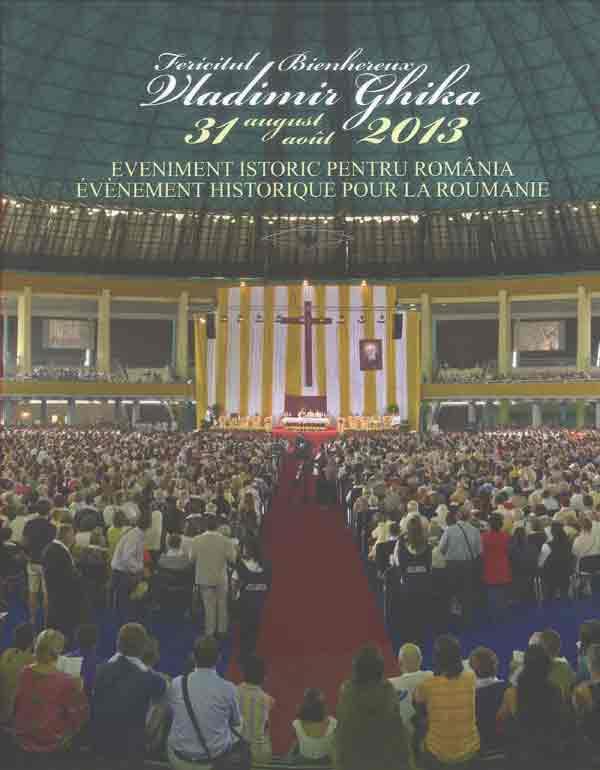 Fericitul Vladimir Ghika - 31 august 2013, EVENIMENT ISTORIC PENTRU ROMÂNIA * Bienheureux Vladimir Ghika - 31 août 2013 UN ÉVÈNEMENT HISTORIQUE POUR LA ROUMANIE