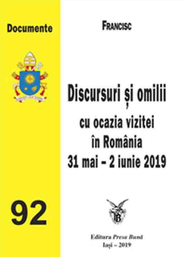 Discursuri şi omilii cu ocazia vizitei în România 31 mai - 2 iunie 2019