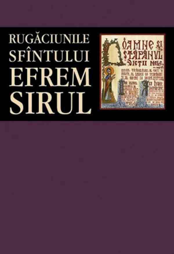 Rugăciunile Sfîntului Efrem Sirul