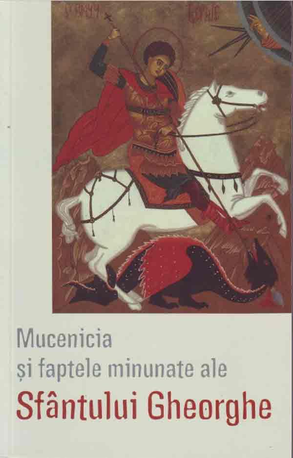 Mucenicia şi faptele minunate ale Sfântului Gheorghe